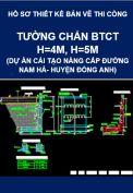 Tường chắn BTCT H=4m, H=5m ( dự án cải tạo, nâng cấp đường Nam Hà, huyện Đông Anh)