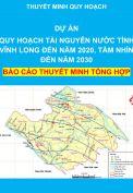 Thuyết minh tổng hợp: Dự án Điều tra và quy hoạch tài nguyên nước tỉnh Vĩnh Long đến năm 2020, tầm nhìn đến năm 2030