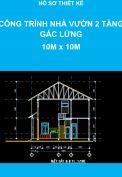 Hồ sơ thiết kế – Công trình nhà vườn 2 tầng gác lửng, Diện tích: 10m x 10m