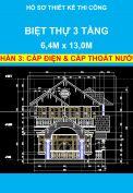 Hồ sơ thiết kế thi công – Nhà biệt thự 3 tầng, Diện tích: 6,4m x 13,0m - Phần Cấp Điện và Cấp Thoát Nước