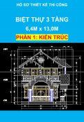 Hồ sơ thiết kế thi công – Nhà biệt thự 3 tầng, Diện tích: 6,4m x 13,0m - Phần Kiến Trúc