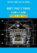 Hồ sơ thiết kế thi công – Nhà biệt thự 3 tầng, Diện tích: 6,4m x 13,0m - Phần Dự Toán