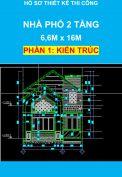 Hồ sơ thiết kế thi công – Nhà phố 2 tầng, Diện tích: 6,6m x 16,0m - Phần Kiến Trúc