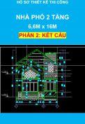 Hồ sơ thiết kế thi công – Nhà phố 2 tầng, Diện tích: 6,6m x 16,0m - Phần Kết Cấu