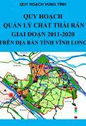 Quy hoạch quản lý chất thải rắn giai đoạn 2011-2020 trên địa bàn tỉnh Vĩnh Long