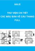Thư viện chi tiết các mẫu bản vẽ cầu thang Full