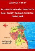 Áp dụng chỉ số chất lượng nước (WQI) đánh giá chất lượng nước một số sông chính tỉnh Quảng Ngãi