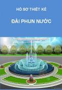 Hồ sơ mẫu bản vẽ thiết kế đài phun nước