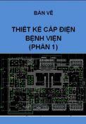 Hồ sơ mẫu bản vẽ thiết kế hệ thống cấp điện bệnh viện (Phần 1)
