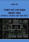 Hồ sơ mẫu bản vẽ thiết kế hệ thống cấp điện bệnh viện ( Phần 2)
