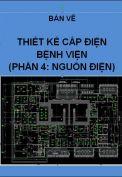 Hồ sơ mẫu bản vẽ thiết kế hệ thống cấp điện bệnh viện (Phần 4)