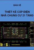 Hồ sơ mẫu bản vẽ thiết kế hệ thống cấp điện chung cư 21 tầng