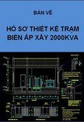 Hồ sơ thiết kế trạm biến áp xây công suất 2000KVA