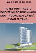 Mẫu thuyết minh TKBVTC công trình tổ hợp khách sạn, thương mại  và nhà ở cao 28 tầng.