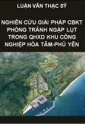 Nghiên cứu một số giải pháp CBKT nhằm phòng tránh ngập lụt trong quy hoạch xây dựng khu công nghiệp Hòa Tâm- Tỉnh Phú Yên
