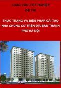 Luận văn thạc sỹ-Thực trạng và biện pháp cải tạo các khu chung cư cũ trên địa bàn thành phố Hà Nội