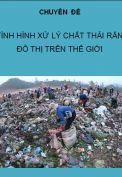 Tình hình xử lý chất thải rắn đô thị trên thế giới