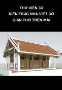 Thư viện 3D Kiến trúc nhà Việt cổ gian thờ trên mái