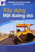 Bài giảng Xây dựng mặt đường ô tô - Chương 4,5