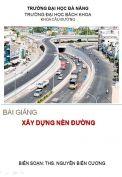 Bài giảng Xây dựng nền đường – ThS Nguyễn Biên Cương