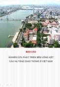 Báo cáo tổng hợp Nghiên cứu phát triển bền vững kết cấu hạ tầng giao thông ở Việt Nam