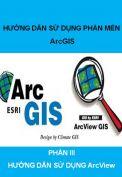 Phần III: Hướng dẫn sử dụng phần mềm  ArcView