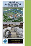 Bài giảng Công trình xử lý nước thải – Lê Anh Tuấn