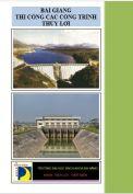 Bài giảng Thi công các công trình thủy lợi – Ngô Văn Dũng, Phan Hồng Sáng