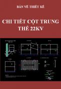Bản vẽ thiết kế Chi tiết cột trung thế 22kV