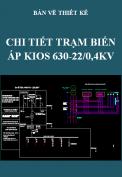 Bản vẽ thiết kế Chi tiết trạm biến áp kios 630kV-22/0,4kV