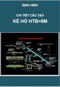 Chi tiết cấu tạo Kè hồ điều hòa Htb=5m