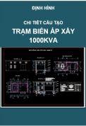 Chi tiết cấu tạo và kết cấu Trạm biến áp xây 1000kVA