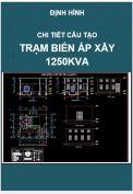 Chi tiết cấu tạo và kết cấu Trạm biến áp xây 1250kVA
