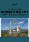Chi tiết lắp đặt Trạm biến áp Treo 630kVA- phần I