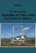 Chi tiết lắp đặt Trạm biến áp Treo 630kVA- phần II