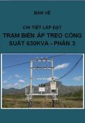 Chi tiết lắp đặt Trạm biến áp Treo 630kVA- phần III