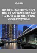 Cơ sở khoa học và thực tiễn để xây dựng kết cấu hạ tầng Giao thông bền vững ơ Việt Nam