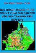 Điều chỉnh Quy hoạch chung Thành phố Hà Tĩnh và vùng phụ cận giai đoạn đến năm 2030 tầm nhìn đến năm 2050