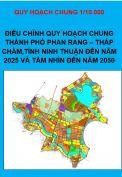 Điều chỉnh Quy hoạch chung thành phố Phan Rang – Tháp Chàm, tỉnh Ninh Thuận đến năm 2025 tầm nhìn đến năm 2050 tỷ lệ 1/10.000