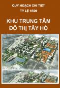 Điều chỉnh tổng thể  Quy hoạch chi tiết  Khu trung tâm Khu đô thị Tây Hồ, tỷ lệ 1/500