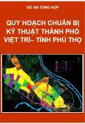 Đồ án Quy hoạch Chuẩn bị kỹ thuật Thành Phố Việt Trì – Tỉnh Phú Thọ