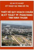 Đồ án Thiết kế Quy hoạch Chuẩn bị kỹ thuật Thành phố Phan Rang – Tỉnh Ninh Thuận