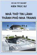 Đồ án tốt nghiệp kiến trúc sư: Thiết kế Nhà thờ tin lành Thành phố Nha Trang