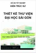 Đồ án tốt nghiệp Kiến trúc sư: Thiết kế Thư viện Đại học Sài Gòn – TP. Hồ Chí Minh