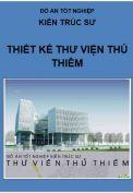 Đồ án tốt nghiệp kiến trúc sư: Thiết kế Thư viện Thủ Thiêm – Tp. Hồ Chí Minh