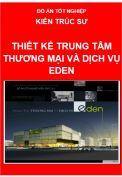 Đồ án tốt nghiệp kiến trúc sư: Thiết kế Trung tâm thương mại và dịch vụ Eden