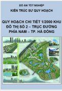 Đồ án tốt nghiệp: Quy hoạch chi tiết 1/2000 Khu đô thị số 2 – trục đường phía Nam – TP. Hà Đông
