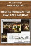 Đồ án tốt nghiệp: Thiết kế nội ngoại thất quán café Bar beat
