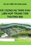 Hồ sơ thiết kế cảnh quan cây xanh khu hỗn hợp trung tâm hội chợ xúc tiến thương mại ngành xây dựng kết hợp khu ở cao cấp