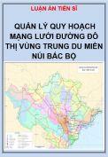 Luận án tiến sĩ: Quản lý quy hoạch mạng lưới đường đô thị vùng Trung Du miền núi Bắc Bộ